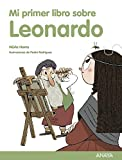 Mi primer libro sobre Leonardo (LITERATURA INFANTIL - Mi Primer Libro)