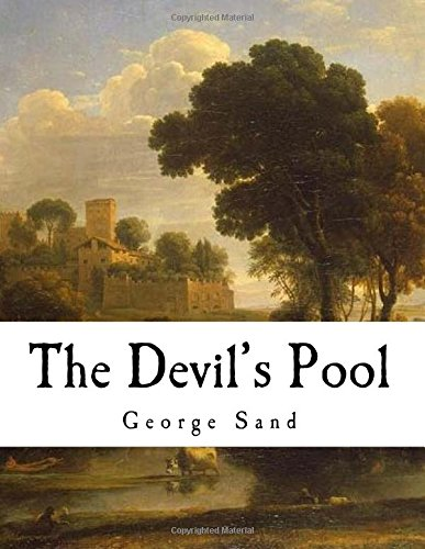 The Devil's Pool: Amantine Lucile Aurore Dupin