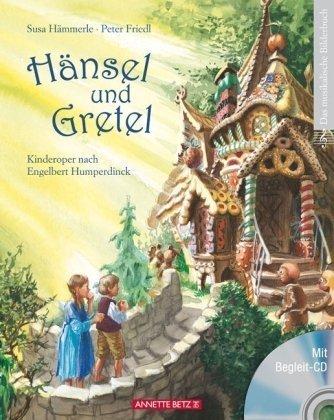 Hänsel und Gretel: Kinderoper nach Engelbert Humperdinck von Hämmerle. Susa (2009) Gebundene Ausgabe