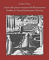 Studies in Tuscan Renaissance Painting / Studi Sulla Pittura Toscana Del Rinascimento