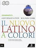 Il nuovo latino a colori. Grammatica. Per i Licei e gli Ist. magistrali. Con e-book. Con espansione online