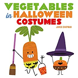 Vegetables in Halloween Costumes by [Jared Chapman]