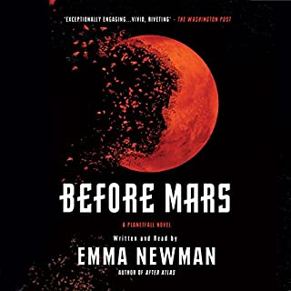 Before Mars                   By:                                                                                                                                 Emma Newman                               Narrated by:                                                                                                                                 Emma Newman                      Length: 12 hrs     27 ratings     Overall 4.3