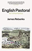 English Pastoral: An Inheritance - The Sunday Times bestseller from the author of The Shepherd's Life