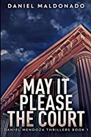 May It Please the Court: Large Print Edition
