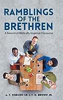 Ramblings of the Brethren: A Record of Biblically Inspired Discourse