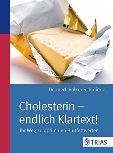Schmiedel, Volker<br />Cholesterin - endlich Klartext!: Ihr Weg zu optimalen Blutfettwerten