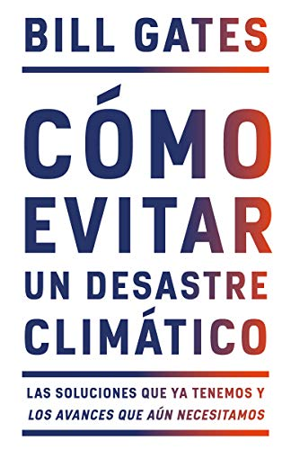 Cómo evitar un desastre climático / How to Avoid a Climate Disaster (Spanish Edition)