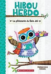Hibou Hebdo: N? 7: La P?tisserie Du Bois Joli