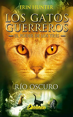 El río oscuro (El poder de los tres II): Los gatos guerreros - El poder de los tres II: 2