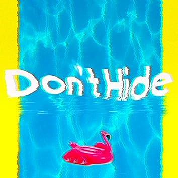 Don't hide