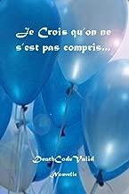 Je Crois qu'on ne s'est pas compris... (French Edition)