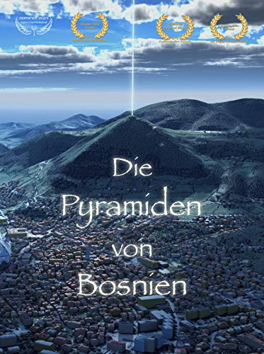 The Pyramid - Finding the Truth * Die Pyramiden von Bosnien