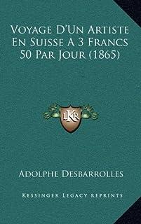 Voyage D'Un Artiste En Suisse a 3 Francs 50 Par Jour (1865)