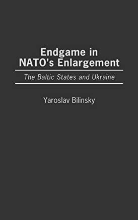 Endgame in NATO's Enlargement: The Baltic States and Ukraine