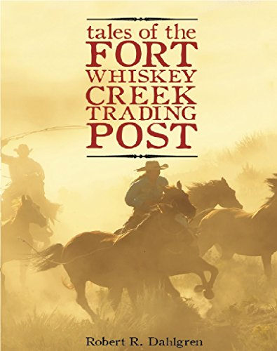 Tales Of The Fort Whiskey Creek trading Post (English Edition)
