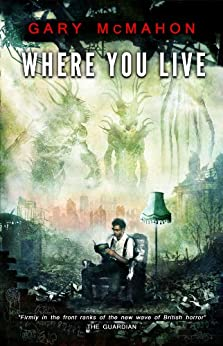 Where You Live by [Gary McMahon, Crystal Lake Publishing, Ben Baldwin, Niall Parkinson]