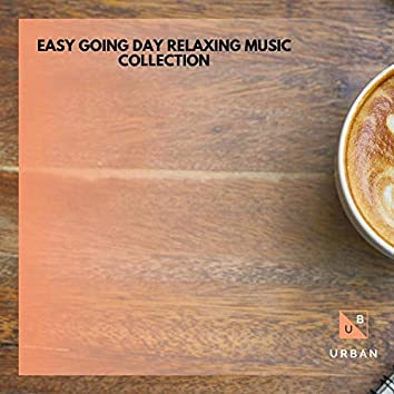 Easy Going Day Relaxing Music Collection
