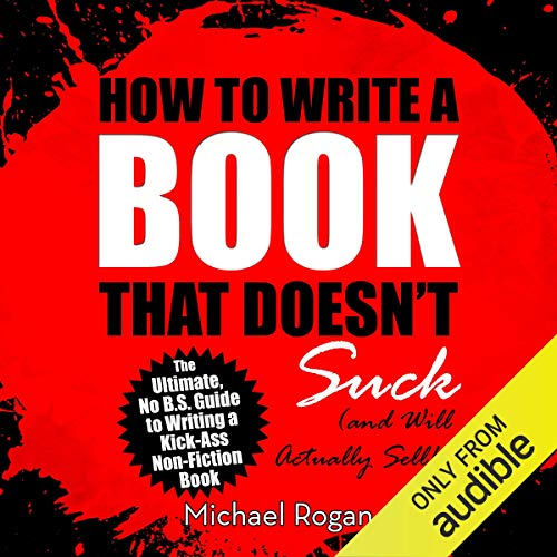 How to Write a Book That Doesn't Suck and Will Actually Sell Titelbild