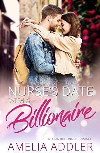 Nurse s Date with a Billionaire A clean billionaire romance Billionaire Date Book 1 product image