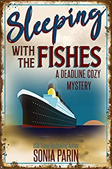 Sleeping With the Fishes (A Deadline Cozy Mystery Book 6) by [Sonia Parin]