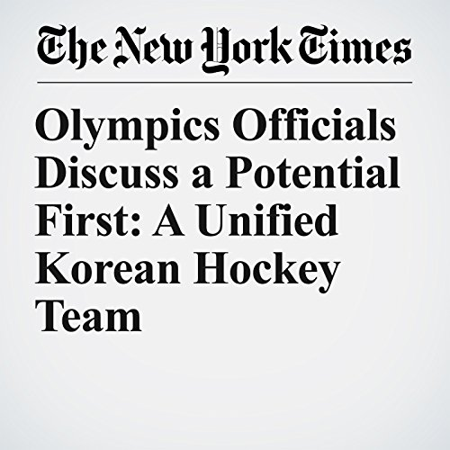 Olympics Officials Discuss a Potential First: A Unified Korean Hockey Team copertina