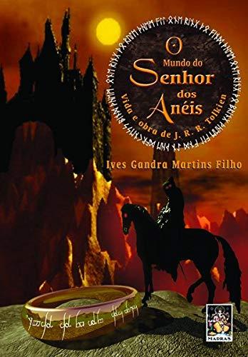 O mundo do Senhor dos Anéis: Vida e obra de J. R. R. Tolkien