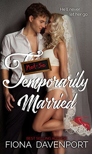 Not-So Temporarily Married (English Edition)
