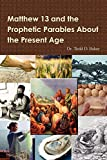Matthew 13 And The Prophetic Parables About The Present Age