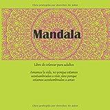 Libro de colorear para adultos Mandala - Amamos la vida, no porque estamos acostumbrados a vivir, sino porque estamos acostumbrados a amar.