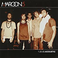 1.22.03.Acoustic by Maroon 5 (2004-06-29)