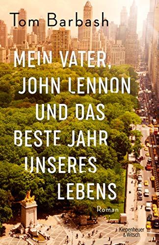 Buchseite und Rezensionen zu 'Mein Vater, John Lennon und das beste Jahr unseres Lebens: Roman' von Tom Barbash