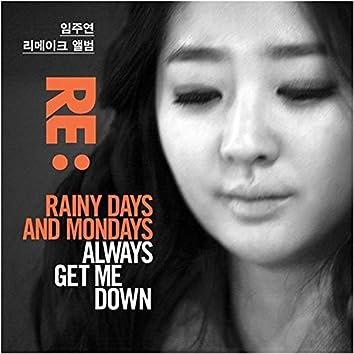 Re : Rainy Days And Mondays