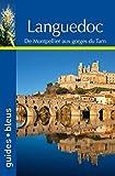 Guide Bleu Languedoc - De Montpellier aux gorges du Tarn