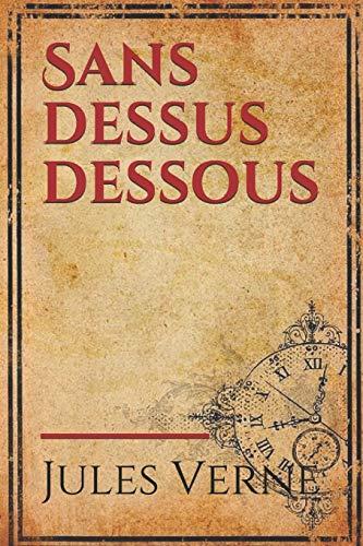 Sans dessus dessous: un roman d'anticipation de Jules Verne, paru en 1889, dans lequel certains personnages de De la Terre à la Lune réapparaissent.