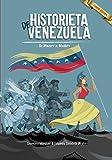 Historieta de Venezuela: De Macuro a Maduro