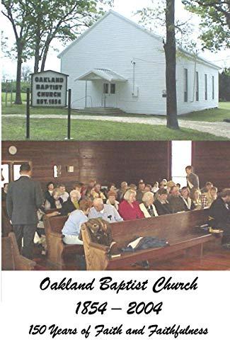 Oakland Baptist Church 1854-2004 : 150 Years of Faith and Faithfulness (Christian History Series) (English Edition)