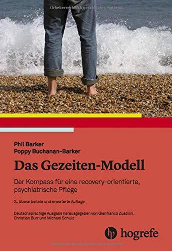 Das Gezeiten–Modell: Der Kompass für eine recovery–orientierte, psychiatrische Pflege