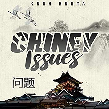 Chiney Issues
