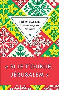 Premières neiges sur Pondichéry par Hubert Haddad