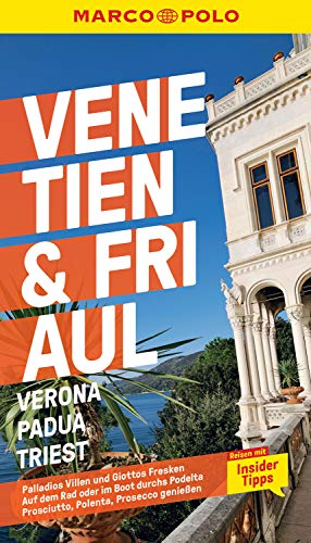 MARCO POLO Reiseführer Venetien, Friaul, Verona, Padua, Triest: Reisen mit Insider-Tipps inklusive kostenloser Touren-App (MARCO POLO Reiseführer E-Book)