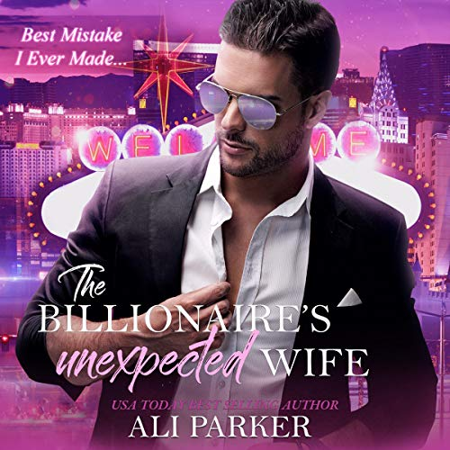 The Billionaire's Unexpected Wife Audiobook By Ali Parker cover art