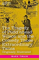 The Tragedy of Pudd'nhead Wilson and the Comedy Those Extraordinary Twins