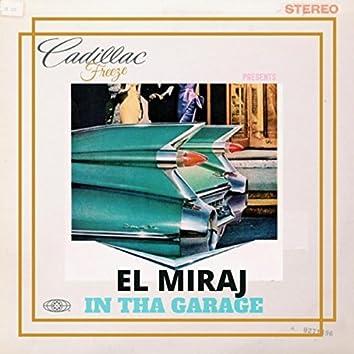 El Miraj in tha Garage