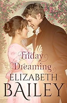 Friday Dreaming by [Elizabeth Bailey]