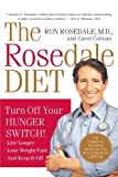 The Rosedale Diet: Turn Off Your Hunger Switch by M.D. Rosedale Ron (1-Jan-2006) Paperback