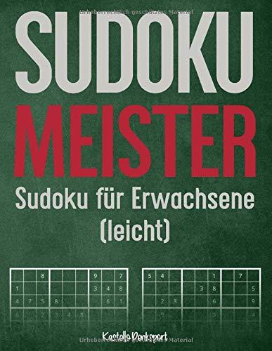 Sudoku Meister: Sudoku für Erwachsene (leicht): Gegen Langeweile: Großes Heft mit 640 leichten Sudokus, für Jugendliche und Erwachsene (Sudoku Bücher leicht)