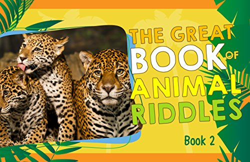 The Great Book of Animal Riddles - Book 2: Fun Animal Facts and Riddles for Kids (The Great Series of Riddle Books 4) (English Edition)