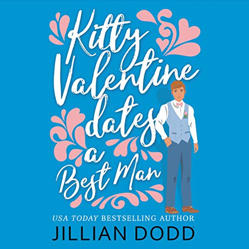 Kitty Valentine Dates a Best Man Audiobook By Jillian Dodd cover art