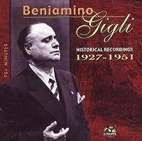 Historical Recordings 1927 - 1951 by BENJAMINO GIGLI